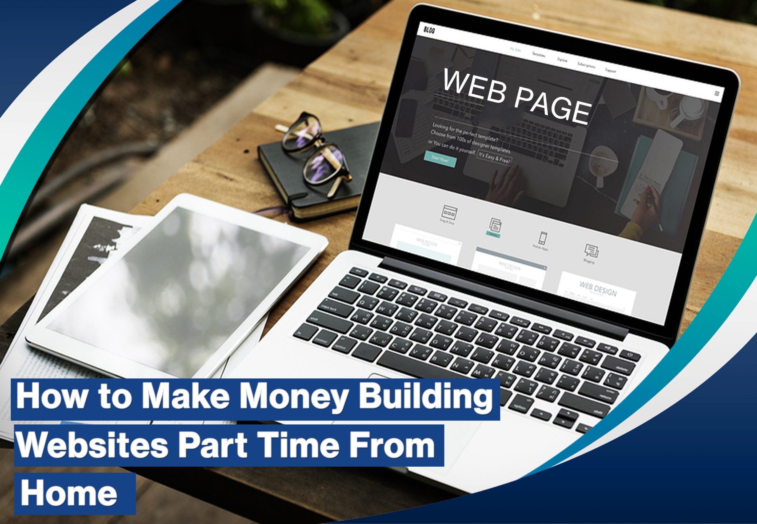 How to Make Money Building Websites Part Time From Home